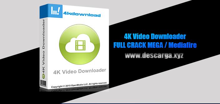 4K Vídeo Downloader Full descarga Crack download, free, gratis, serial, keygen, licencia, patch, activado, activate, free, mega, mediafire