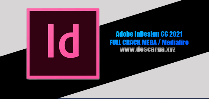 Adobe InDesign CC 2021 Full descarga MEGA Crack download, free, gratis, serial, keygen, licencia, patch, activado, activate, free, mega, mediafire