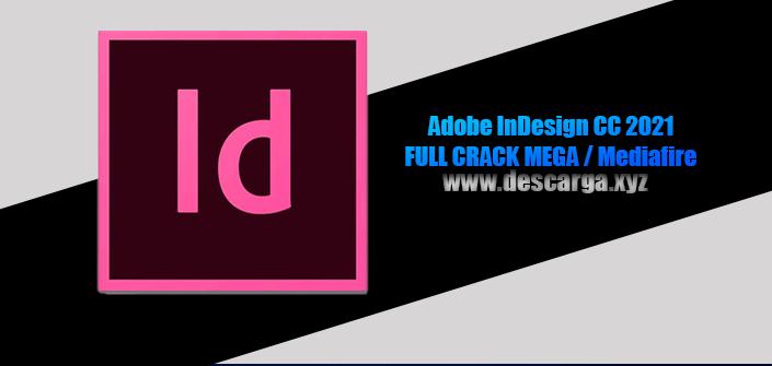 Adobe InDesign CC 2021 Full descarga MEGA Crack download, free, gratis, serial, keygen, licencia, patch, activado, activate, free, mega, mediafire