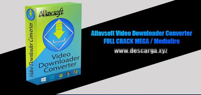 Allavsoft Video Downloader Converter Full descarga Crack download, free, gratis, serial, keygen, licencia, patch, activado, activate, free, mega, mediafire