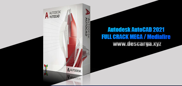 Autodesk AutoCAD 2021 Full descarga MEGA Crack download, free, gratis, serial, keygen, licencia, patch, activado, activate, free, mega, mediafire