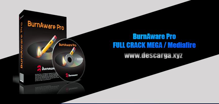 BurnAware Pro Full descarga Crack download, free, gratis, serial, keygen, licencia, patch, activado, activate, free, mega, mediafire