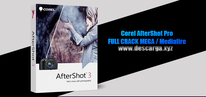 Corel AfterShot Pro full crack descarga gratis por mega Windows y Mac