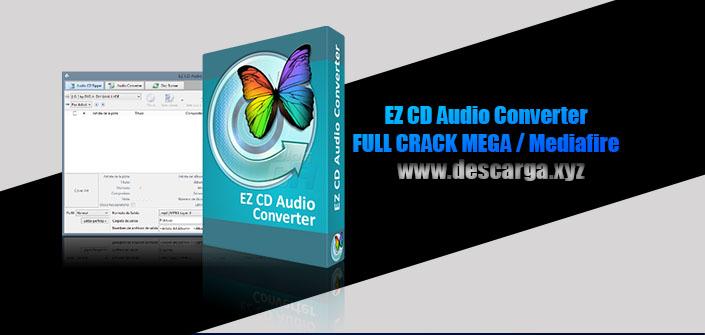 EZ CD Audio Converter Full descarga MEGA Crack download, free, gratis, serial, keygen, licencia, patch, activado, activate, free, mega, mediafire