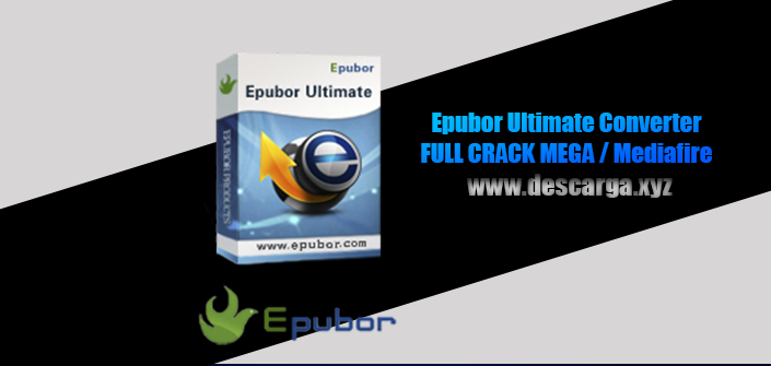 Epubor Ultimate Converter Full descarga Crack download, free, gratis, serial, keygen, licencia, patch, activado, activate, free, mega, mediafire