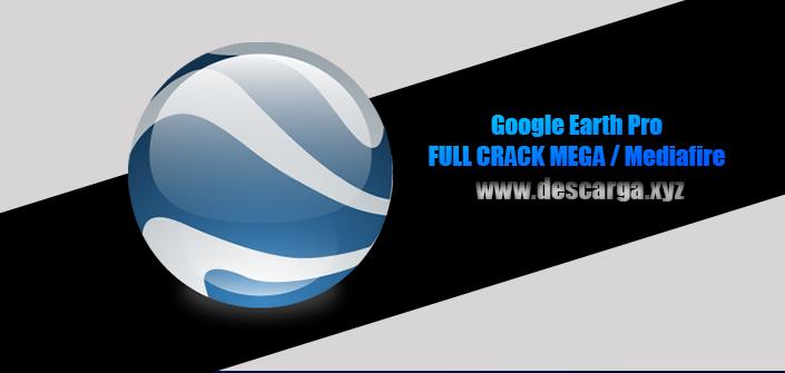Google Earth Pro 2020 Full descarga Crack download, free, gratis, serial, keygen, licencia, patch, activado, activate, free, mega, mediafire