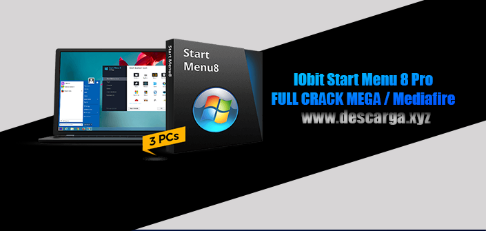 IObit Start Menu 8 Pro Full descarga MEGA Crack download, free, gratis, serial, keygen, licencia, patch, activado, activate, free, mega, mediafire