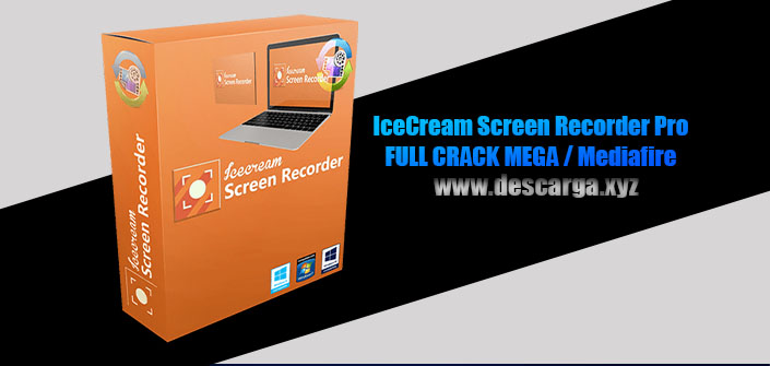 Icecream Screen Recorder Pro Full descarga MEGA Crack download, free, gratis, serial, keygen, licencia, patch, activado, activate, free, mega, mediafire