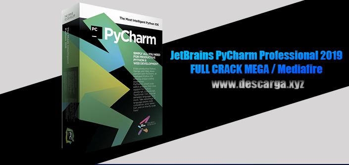 JetBrains PyCharm Professional 2019 Full descarga Crack download, free, gratis, serial, keygen, licencia, patch, activado, activate, free, mega, mediafire