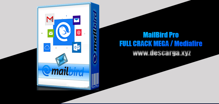 MailBird Pro Full descarga Crack download, free, gratis, serial, keygen, licencia, patch, activado, activate, free, mega, mediafire