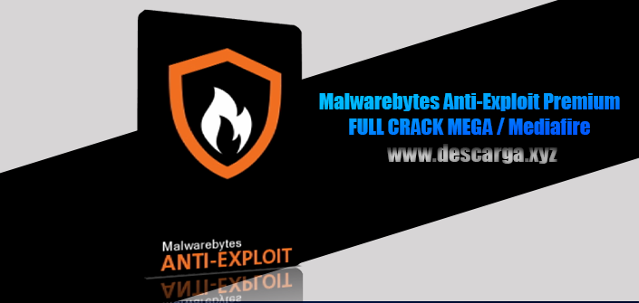Malwarebytes Anti-Exploit Premium 2019 Full descarga Crack download, free, gratis, serial, keygen, licencia, patch, activado, activate, free, mega, mediafire