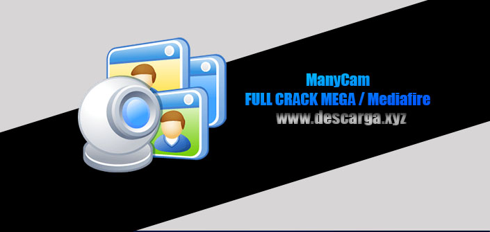 ManyCam Full descarga MEGA Crack download, free, gratis, serial, keygen, licencia, patch, activado, activate, free, mega, mediafire