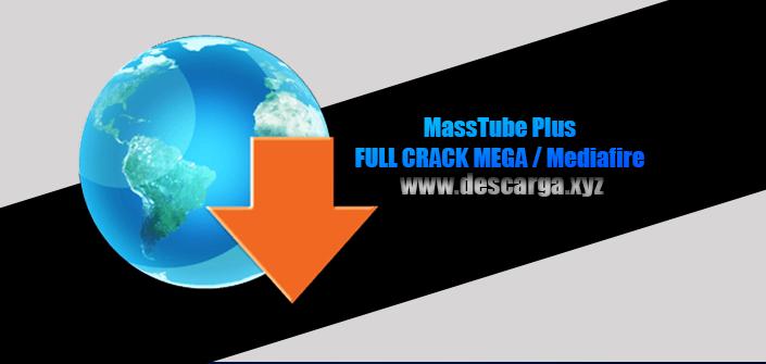 MassTube Plus Full descarga Crack download, free, gratis, serial, keygen, licencia, patch, activado, activate, free, mega, mediafire