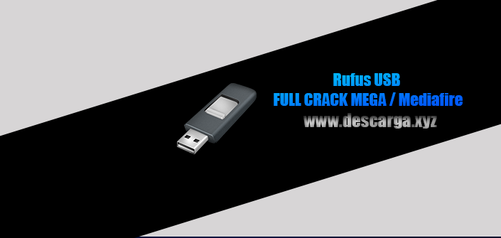 Rufus Full descarga Crack download, free, gratis, serial, keygen, licencia, patch, activado, activate, free, mega, mediafire