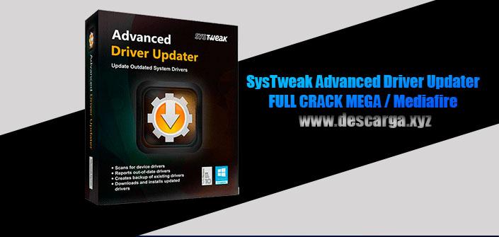 SysTweak Advanced Driver Updater Full descarga MEGA Crack download, free, gratis, serial, keygen, licencia, patch, activado, activate, free, mega, mediafire