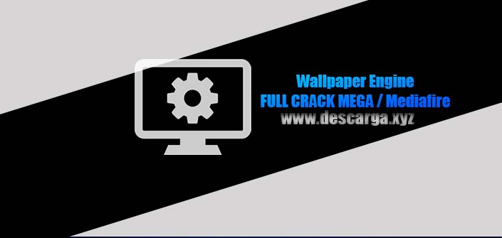 Wallpaper Engine Full descarga MEGA Crack download, free, gratis, serial, keygen, licencia, patch, activado, activate, free, mega, mediafire