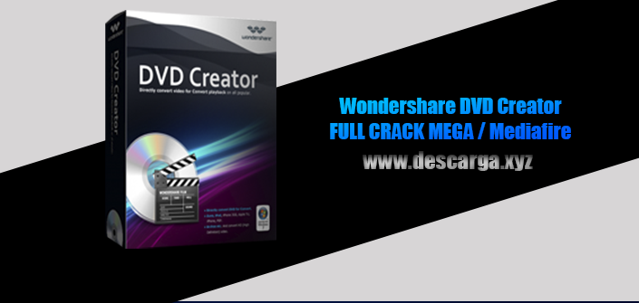 Wondershare DVD Creator Full descarga Crack download, free, gratis, serial, keygen, licencia, patch, activado, activate, free, mega, mediafire