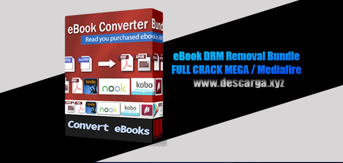eBook DRM Removal Bundle Full descarga MEGA Crack download, free, gratis, serial, keygen, licencia, patch, activado, activate, free, mega, mediafire