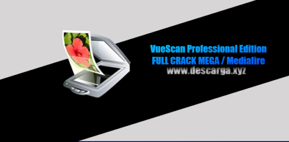 VueScan Pro Full descarga Crack download, free, gratis, serial, keygen, licencia, patch, activado, activate, free, mega, mediafire